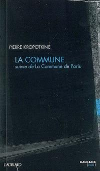 La Commune; Suivi de La commune de Paris