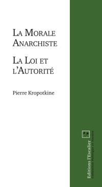 La morale anarchiste; La loi et l'autorité