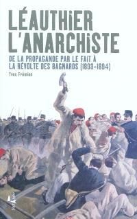 Léauthier l'anarchiste : de la propagande par le fait à la révolte des bagnards (1893-1894)