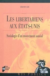 Les libertariens aux Etats-Unis : sociologie d'un mouvement asocial