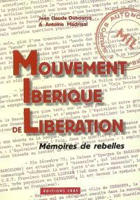Mouvement ibérique de libération : mémoires de rebelles