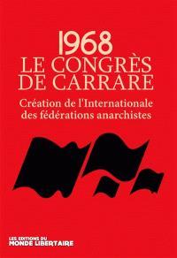 1968, le congrès de Carrare : création de l'Internationale des fédérations anarchistes