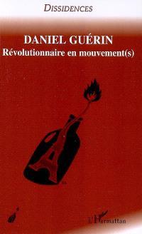 Daniel Guérin : révolutionnaire en mouvement(s)