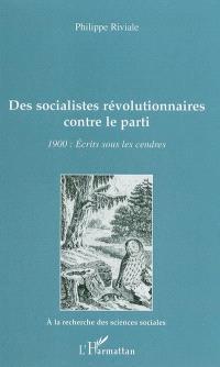 Des socialistes révolutionnaires contre le parti : 1900 : écrits sous les cendres