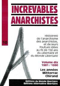 Histoire(s) de l'anarchisme des anarchistes, et de leurs foutues idées au fil de 150 ans du Libertaire et du Monde Libertaire : 1981-1990 : les années Mitterrac Chirand