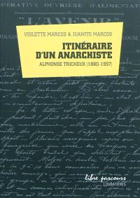 Itinéraire d'un anarchiste : Alphonse Tricheux (1880-1957)