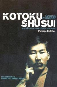 Kôtoku Shûsui : graine d'ananar : socialiste et anarchiste japonais