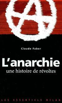 L'anarchie : une histoire de révoltes