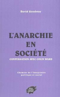 L'anarchie en société : conversation avec Colin Ward