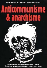 L'anticommunisme des anarchistes. Suivi de L'anarchisme dans le miroir de Maximilien Rubel