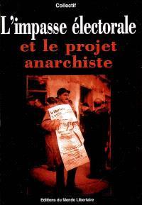 L'impasse électorale et le projet anarchiste