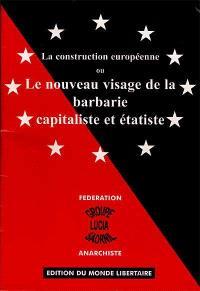 La construction européenne ou Le nouveau visage de la barbarie capitaliste et étatiste
