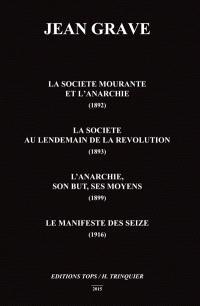 La société mourante et l'anarchie, 1892; La société au lendemain de la Révolution, 1893; L'anarchie, son but, ses moyens, 1899