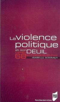 La violence politique et son deuil : l'après-68 en France et en Italie