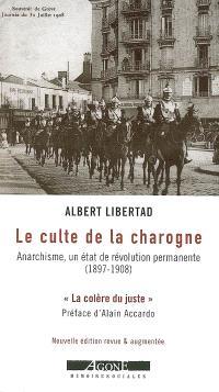 Le culte de la charogne : anarchisme, un état de révolution permanente (1897-1908)