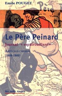 Le Père Peinard : un journal espatrouillant (1889-1900) : articles choisis et annotés