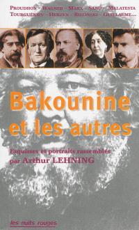 Michel Bakounine et les autres : esquisses et portraits contemporains d'un révolutionnaire