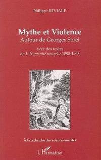 Mythe et violence autour de Georges Sorel : avec des textes de L'Humanité nouvelle, 1898-1903