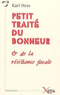 Petit traité du bonheur & de la résistance fiscale