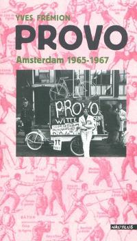 Provo : Amsterdam, 1965-1967