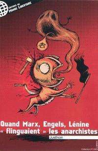 Quand Marx, Engels, Lénine flinguaient les anarchistes...