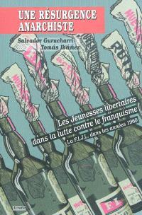 Une résurgence anarchiste : les jeunesses libertaires dans la lutte contre le franquisme : la FIJL dans les années 1960