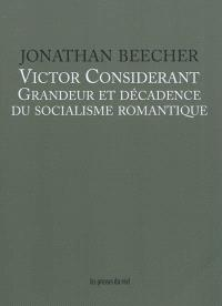 Victor Considérant : grandeur et décadence du socialisme romantique