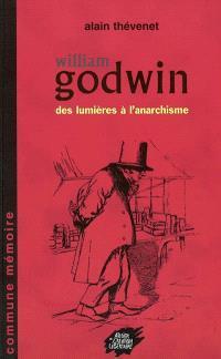 William Godwin : des Lumières à l'anarchisme