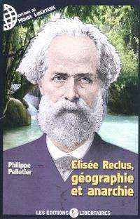 Elisée Reclus : géographie et anarchie