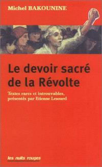 Le devoir sacré de la révolte : textes rares et oubliés