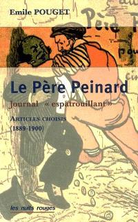 Le Père Peinard : un journal espatrouillant (1889-1900) : articles choisis