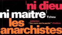 Ni Dieu, ni maître, les anarchistes