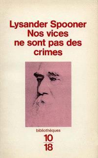 Nos vices ne sont pas des crimes; Suivi de Outrage à chefs d'Etat