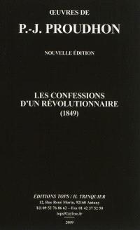 Oeuvres de J. -P. Proudhon, Les confessions d'un révolutionnaire (1849)