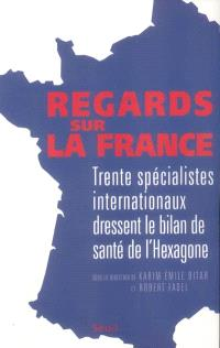 Regards sur la France : trente spécialistes internationaux dressent le bilan de santé de l'Hexagone
