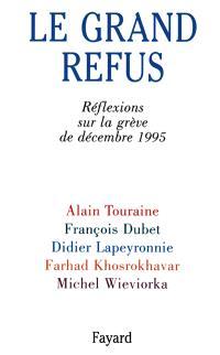 Le grand refus : réflexions sur la grève de décembre 1995