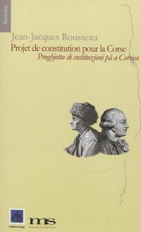 Projet de constitution pour la Corse = prughjettu di custituzioni pà a Corsica