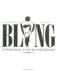 Bling : chronique d'un quinquennat