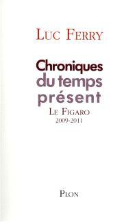 Chroniques du temps présent, Le Figaro : 2009-2011