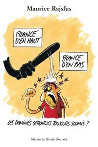 France d'en haut, France d'en bas : les dominés seront-ils toujours soumis ?