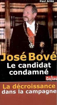 José Bové, un candidat condamné
