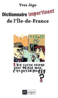 Dictionnaire impertinent de l'Ile-de-France
