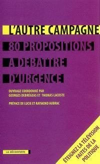 L'autre campagne : 80 propositions à débattre d'urgence