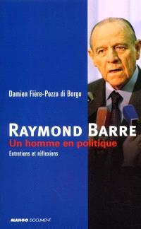 Raymond Barre, un homme en politique : entretiens et réflexions
