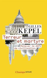 Terreur et martyre : relever le défi de civilisation