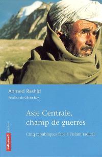 Asie centrale, champs de guerres