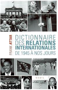 Dictionnaire des relations internationales : de 1945 à nos jours