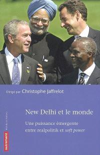 New Delhi et le monde : une puissance émergente entre realpolitik et soft power