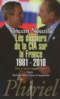 Dans le secret des présidents. Volume 2, Les dossiers de la CIA sur la France, 1981-2010