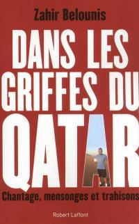 Dans les griffes du Qatar : chantage, mensonges et trahisons